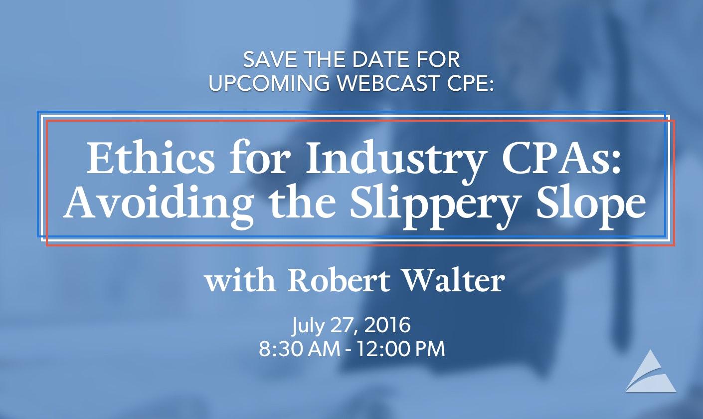Ethics for Industry CPAs: Avoiding the Slippery Slope