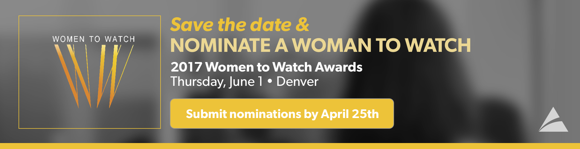 2017 Women to Watch Nominations - Deadline: April 25th