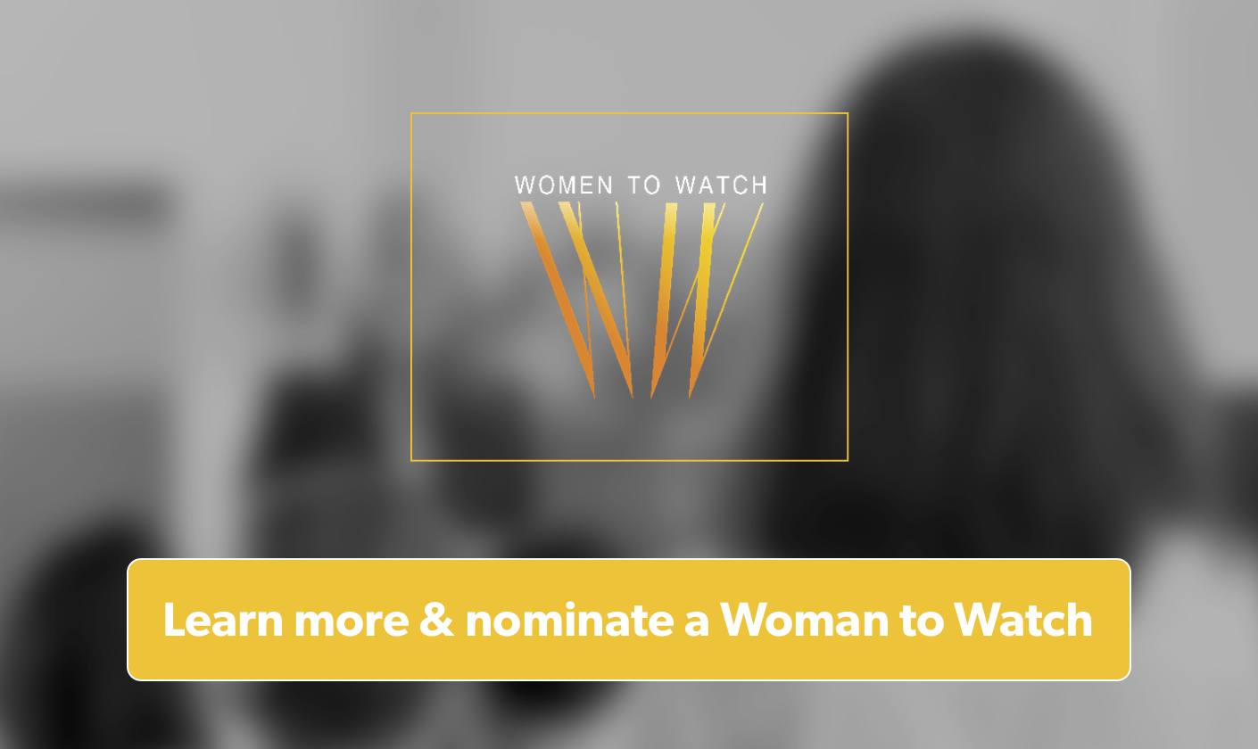 Nominate a Woman to Watch